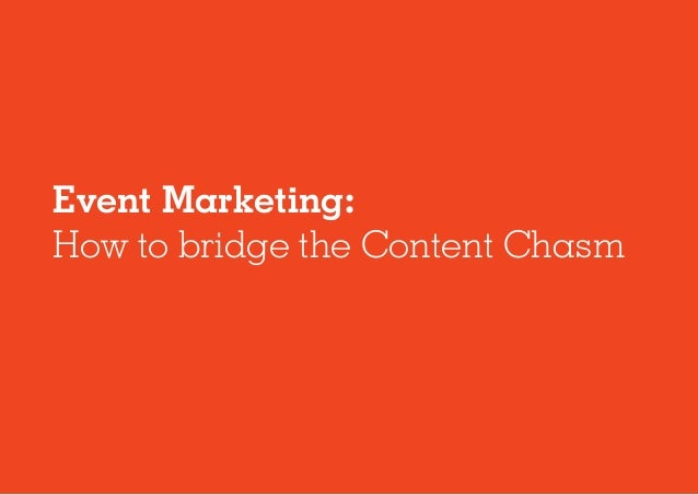 Event Marketing: How to bridge the content chasm