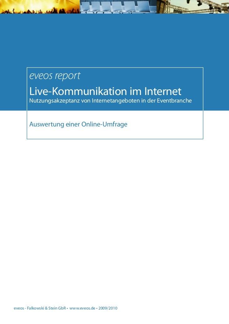 eveos report        Live-Kommunikation im Internet        Nutzungsakzeptanz von Internetangeboten in der Eventbranche     ...