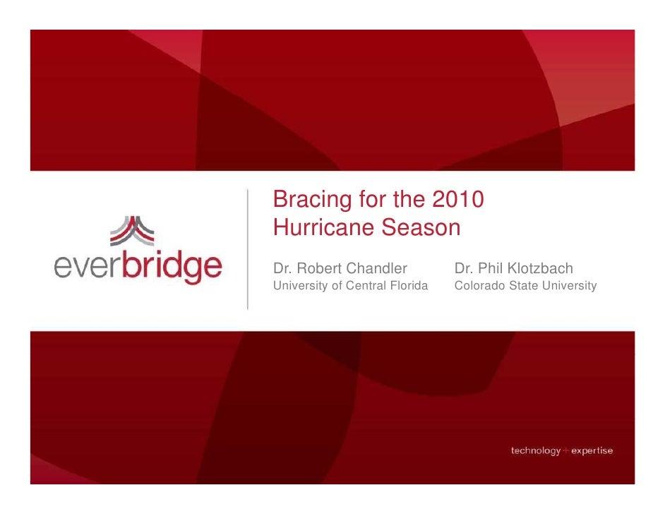 Bracing for the 2010 Hurricane Season Dr. Robert Chandler             Dr. Phil Klotzbach University of Central Florida   C...