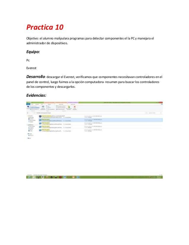 Practica 10Objetivo: el alumno malipulara programas para detectar componentes el la PC y manejara eladministrador de dispo...