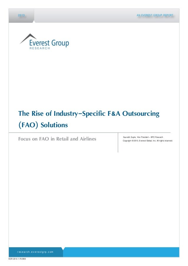 EGR-2013-1-R-0899 Focus on FAO in Retail and Airlines 2013 AN EVEREST GROUP REPORT The Rise of Industry-Specific F&A Outso...