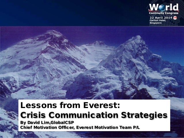 David Lim Crisis Communication Strategies Lessons From Everest World Continuity Congress Singapore 2014