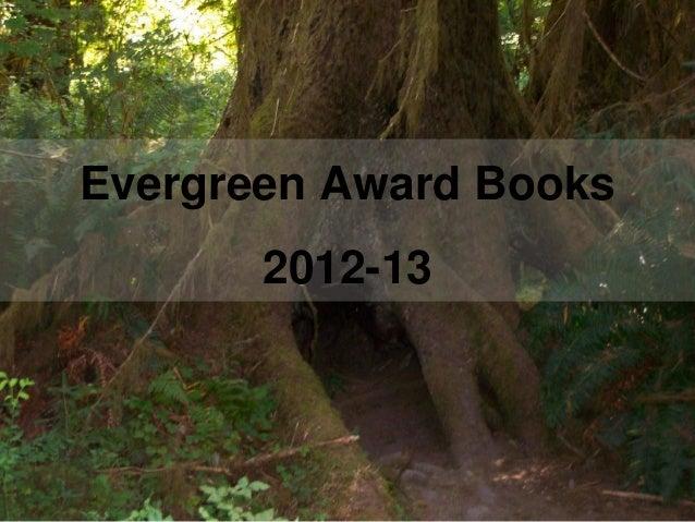 Evergreen Award Books       2012-13