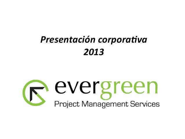 Presentación corporativa de Evergreen Project Management Services, S.L.