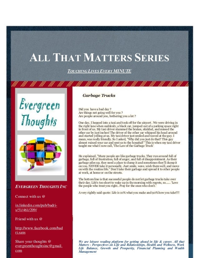 ALL THAT MATTERS SERIES Garbage Trucks Did you have a bad day ? Are things not going well for you ? Are people around you,...
