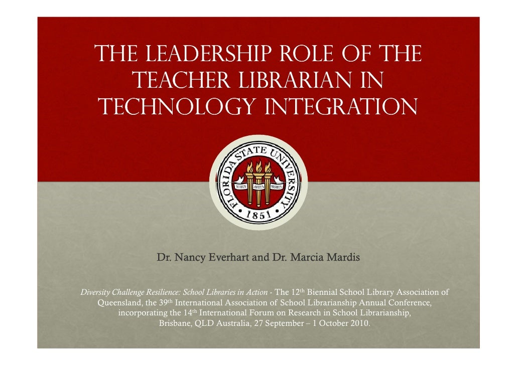 The leadership role of the       teacher librarian in     technology integration                           Dr. Nancy Everh...
