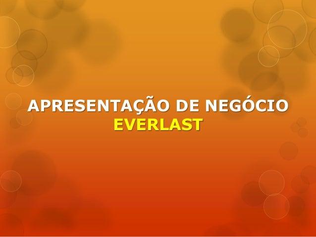 APRESENTAÇÃO DE NEGÓCIO EVERLAST