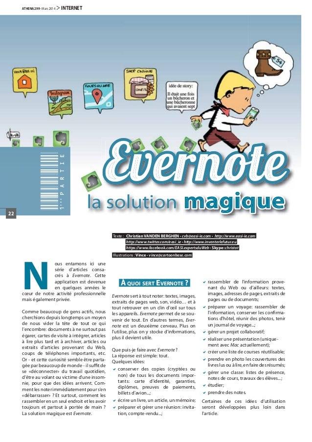 N ous entamons ici une série d'articles consa- crés à Evernote. Cette application est devenue en quelques années le cœur d...