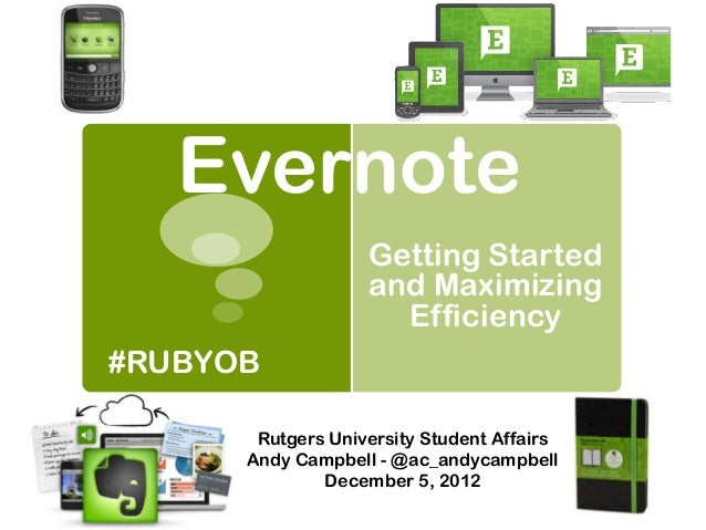 Evernote                   Getting Started                   and Maximizing                     Efficiency#RUBYOB       Ru...