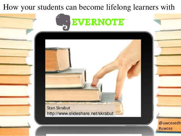 How to students can use Evernote for lifelong learning… or a better grade