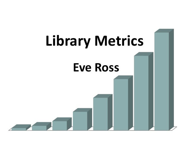 Library Metrics Eve Ross