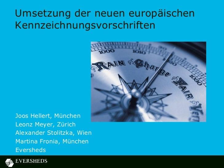 Umsetzung der neuen europäischenKennzeichnungsvorschriftenJoos Hellert, MünchenLeonz Meyer, ZürichAlexander Stolitzka, Wie...