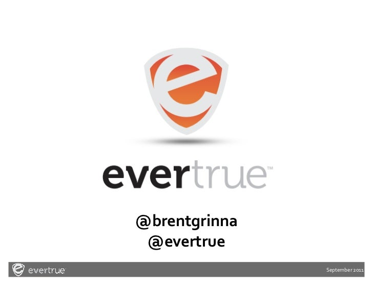 @brentgrinna @evertrue               September	  2011