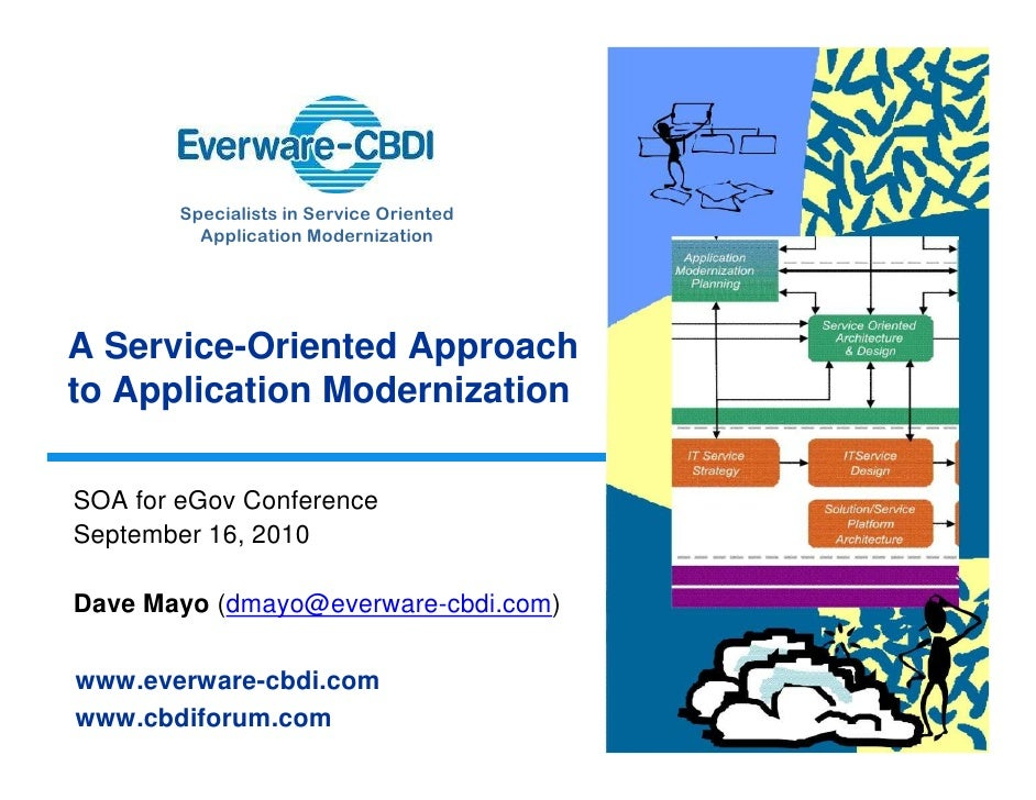 Specialists in Service Oriented           Application Modernization     A Service-Oriented Approach to Application Moderni...