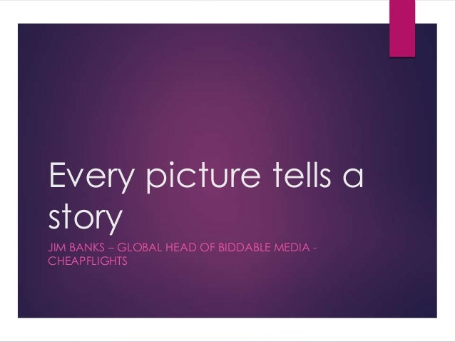 Every Picture Tells A Story - The Role Of Image Based Ads In The Biddable Media Landscape