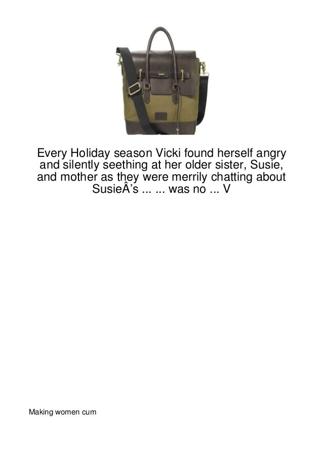 Every Holiday season Vicki found herself angry and silently seething at her older sister, Susie, and mother as they were m...
