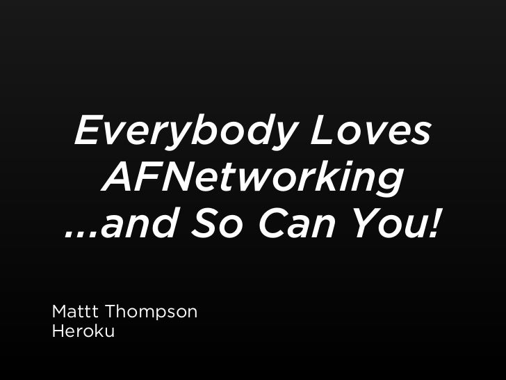 Everybody Loves AFNetworking ... and So Can you!