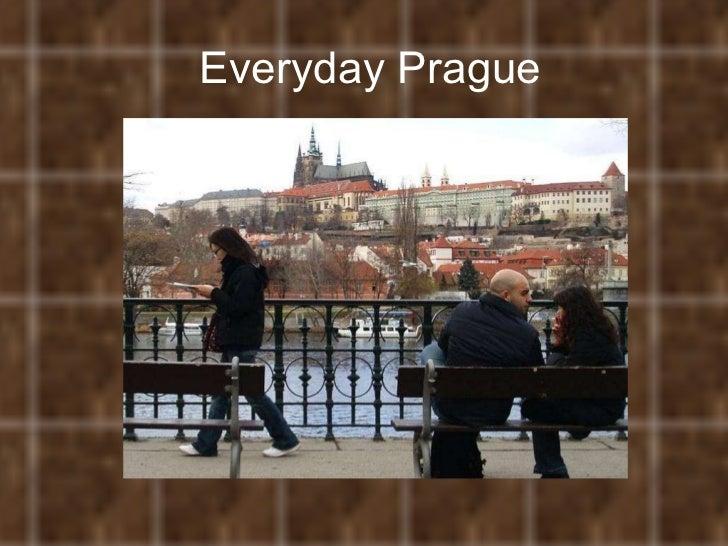 Everyday Prague