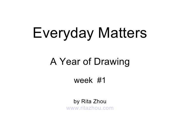 Everyday Matters A Year of Drawing week  #1 by Rita Zhou www.ritazhou.com