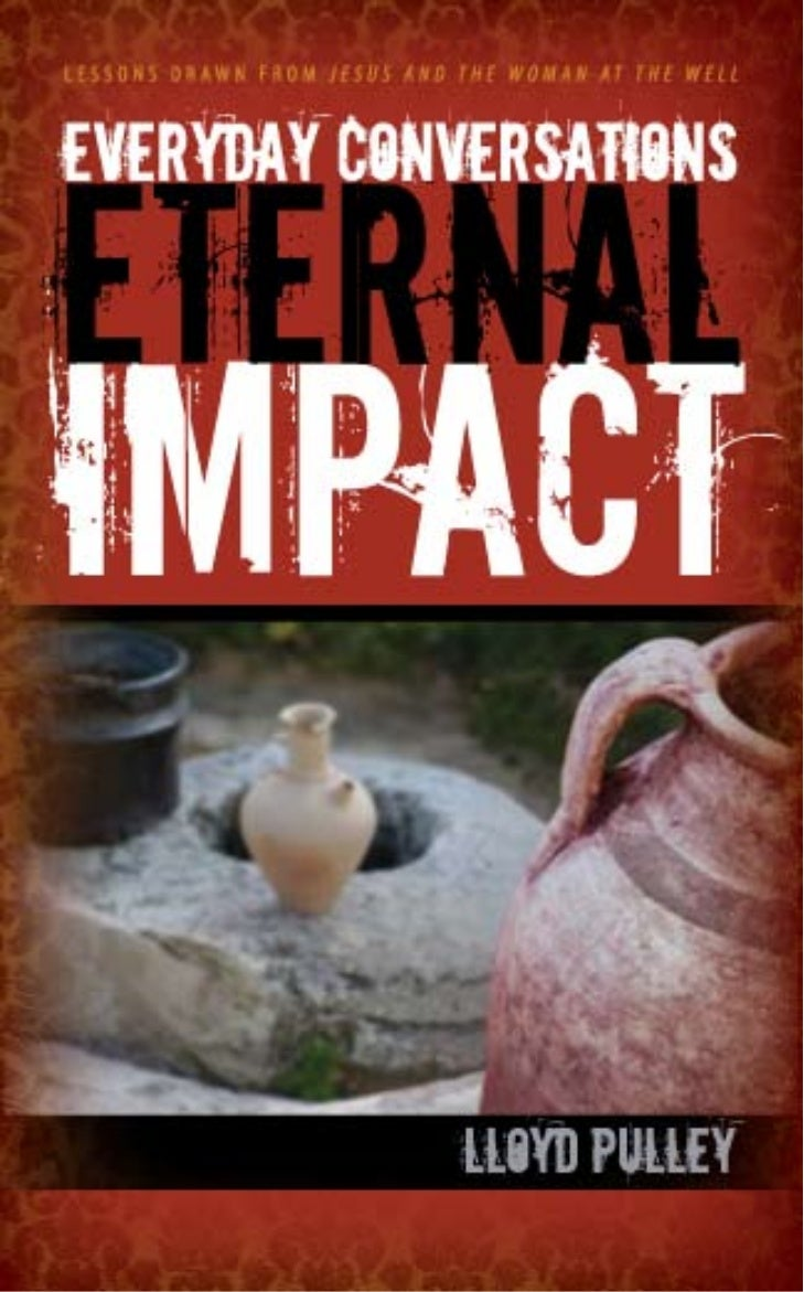 Everyday Conversations Eternal Impact by Lloyd Pulley SAMPLE CHAPTER
