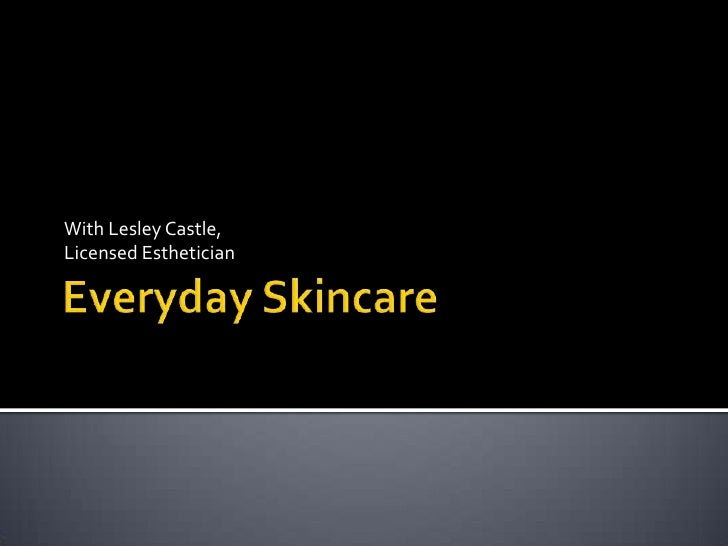 Everyday Skincare Lecture