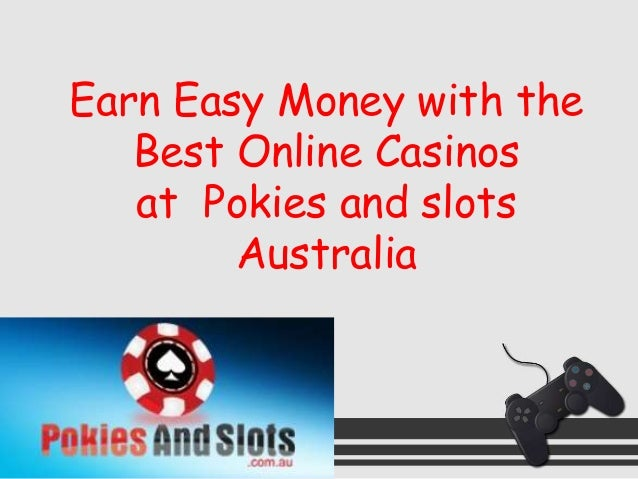 best online casinos and earn easy money at pokies and