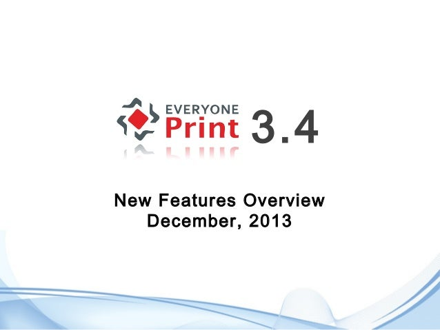 3.4 New Features Overview December, 2013