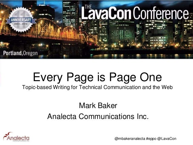Every Page is Page One Topic-based Writing for Technical Communication and the Web  Mark Baker Analecta Communications Inc...