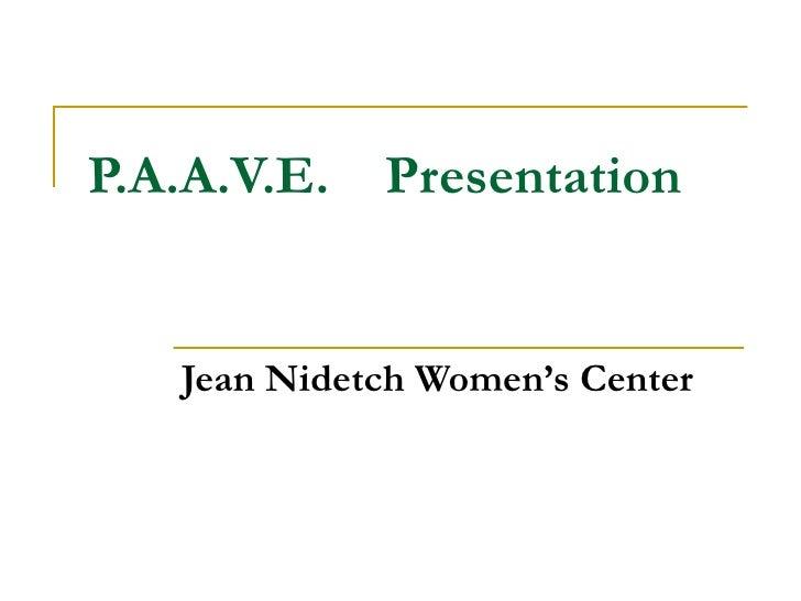 P.A.A.V.E.   Presentation   Jean Nidetch Women's Center
