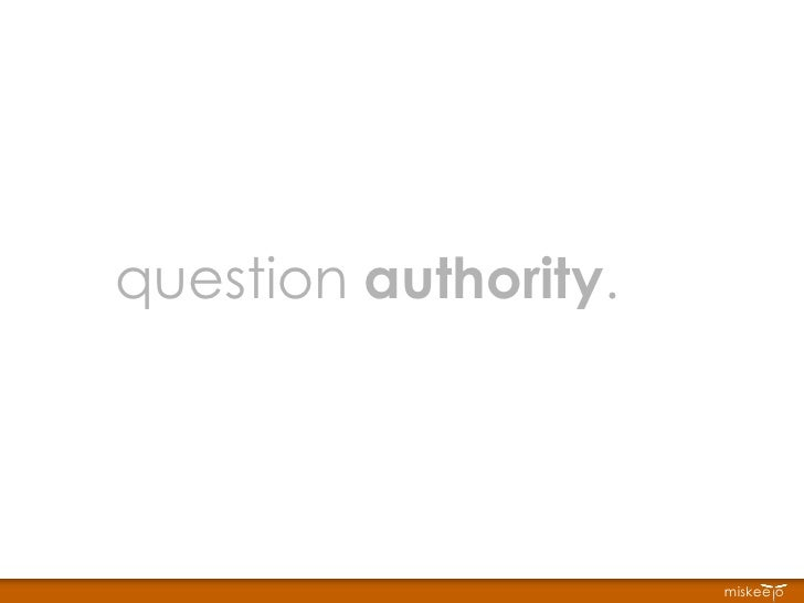 question  authority .