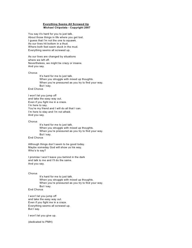 Everything Seems All Screwed Up             Michael Chipolata - Copyright 2007  You say it's hard for you to just talk. Ab...