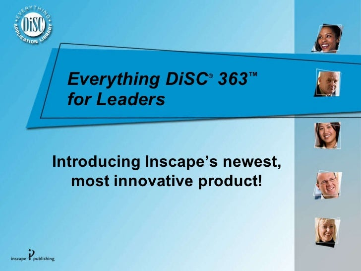 Everything DiSC ®  363 ™   for Leaders   Introducing Inscape's newest, most innovative product!
