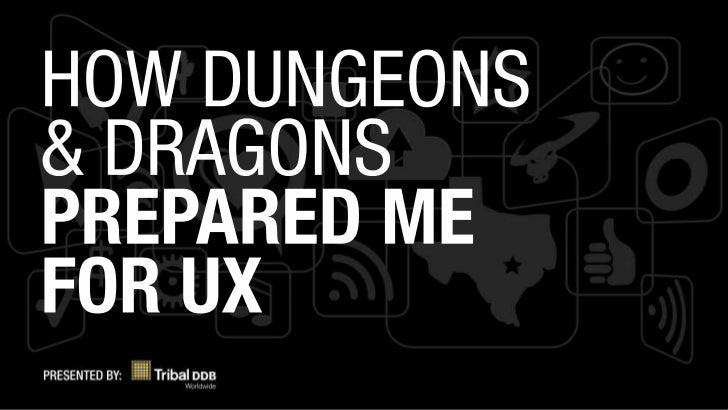 Everything i know about UX I learned from Dungeons and Dragons