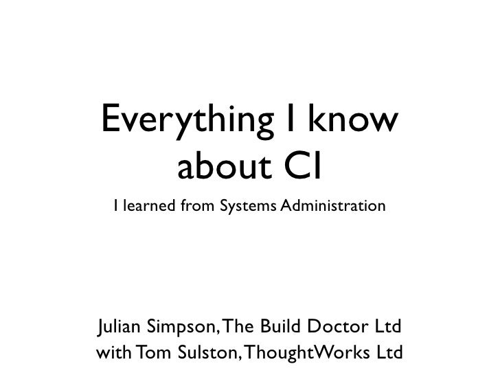 Everything I learned about Continuous Integration, I learned from Systems Administration