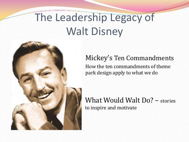 the leadership of walt disney Walt disney & 3 lessons on leadership posted by jeff dixon on june 7, 2014 in all posts, disney trivia, photos | comments off on walt disney & 3 lessons on leadership walt disney did some.