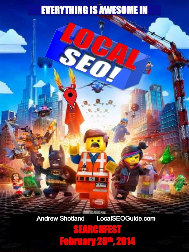 EVERYTHING IS AWESOME IN  SEARCHFEST February 28th, 2014