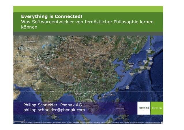 Everything is Connected!Was Softwareentwickler von fernöstlicher Philosophie lernenkönnenPhilipp Schneider, Phonak AGphili...