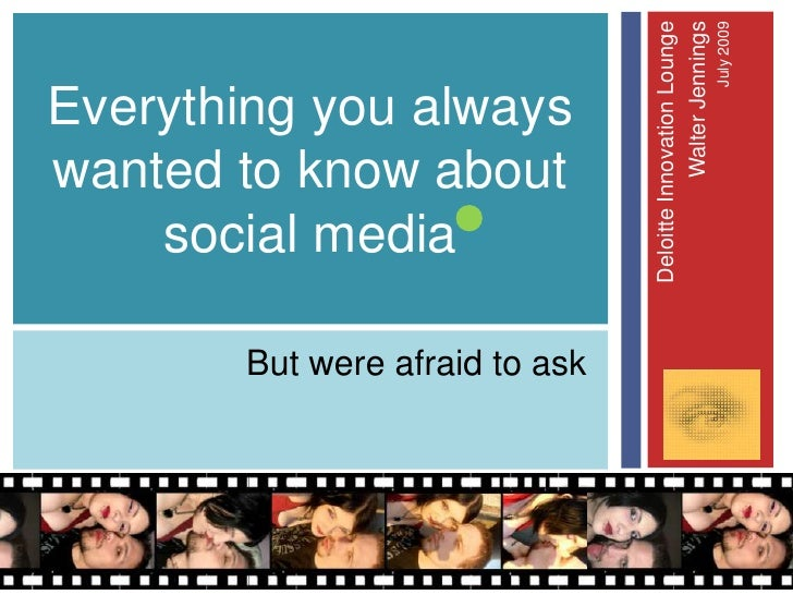 Everything You Wanted to Know about Social Media - July 2009
