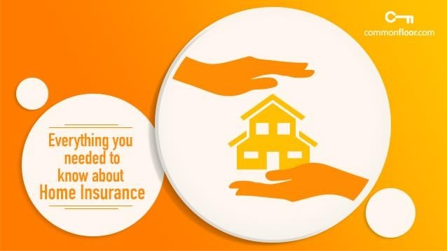 Everything You Need To Know About Home Insurance