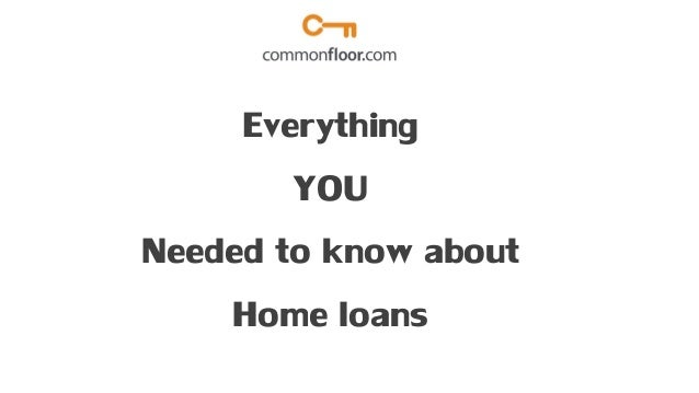 Everything you needed to know about home loans