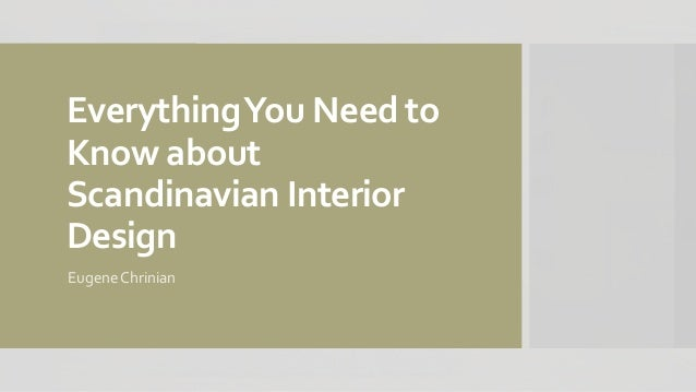everything you need to know about scandinavian interior design