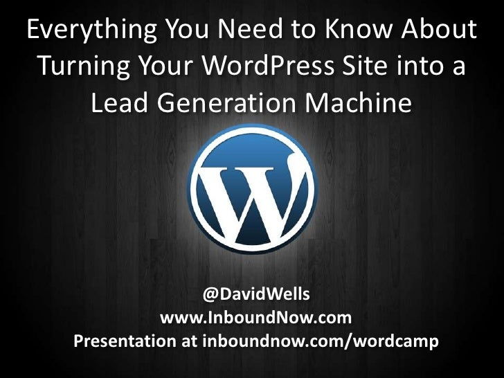 Everything You Need to Know About Turning Your WordPress Site into a      House it     Lead Generation Machine            ...