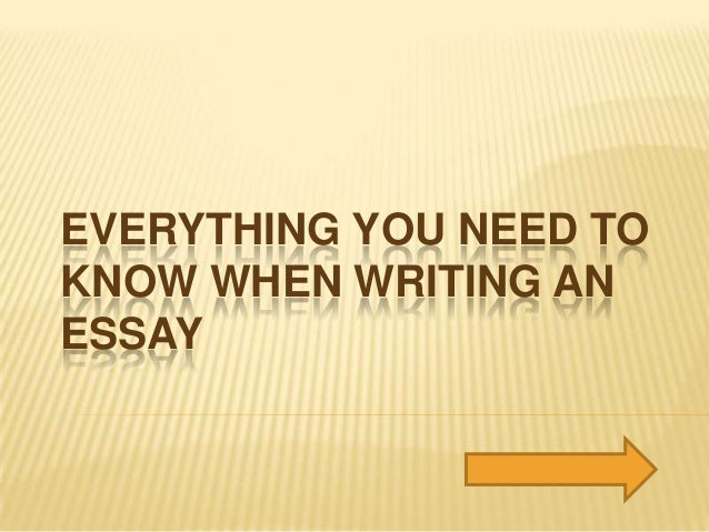 Everything you need to know when writing an essay