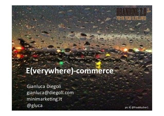 Il futuro dell'ecommerce? Everywhere-Commerce