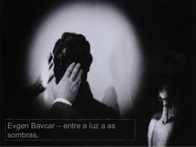 Evgen Bavcar – entre a luz a as sombras.