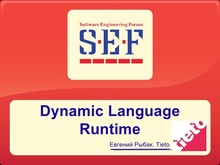 Dynamic Language Runtime Евгений Рыбак.  Tieto