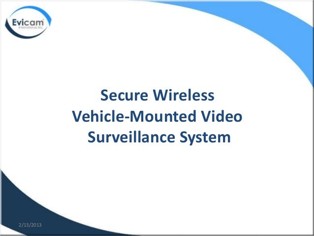 Secure Wireless            Vehicle-Mounted Video              Surveillance System2/13/2013