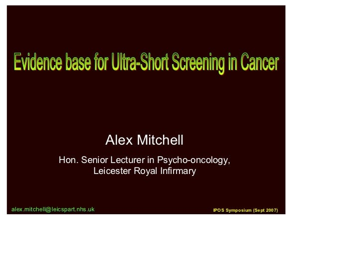 IPOS07 - Evidence Base For Ultra Screening In Cancer [Sept 2007]