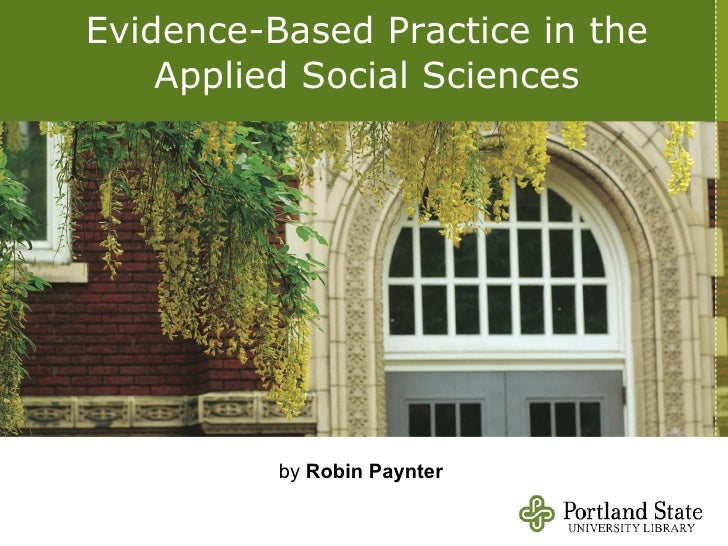 Evidence Based Practice in the Applied Social Sciences