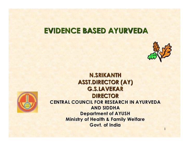 EVIDENCE BASED AYURVEDA              N.SRIKANTH           ASST.DIRECTOR (AY)              G.S.LAVEKAR                DIREC...